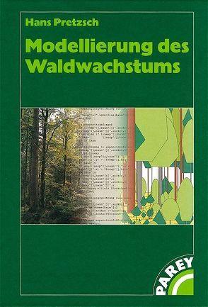 Modellierung des Waldwachstums von Pretzsch,  Hans