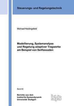 Modellierung, Systemanalyse und Regelung adaptiver Tragwerke am Beispiel von Seilfassaden von Heidingsfeld,  Michael