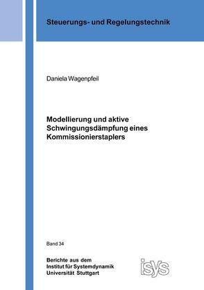 Modellierung und aktive Schwingungsdämpfung eines Kommissionierstaplers von Wagenpfeil,  Daniela
