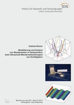 Modellierung und Analyse von Wanderwellen in Hohlzylindern beim Ultraschall-Wanderwellentransport von Schüttgütern von Renner,  Andreas, Wallaschek,  Jörg