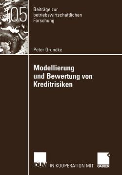 Modellierung und Bewertung von Kreditrisiken von Grundke,  Peter