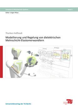 Modellierung und Regelung von dielektrischen Mehrschicht-Elastomerwandlern von Hoffstadt,  Thorben