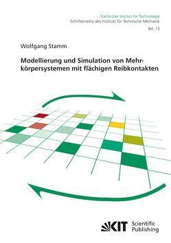 Modellierung und Simulation von Mehrkörpersystemen mit flächigen Reibkontakten von Stamm,  Wolfgang