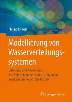Modellierung von Wasserverteilungssystemen von Klingel,  Philipp