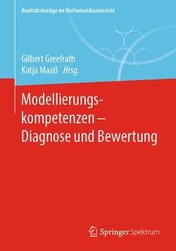 Modellierungskompetenzen – Diagnose und Bewertung von Greefrath,  Gilbert, Maaß,  Katja