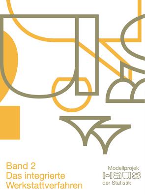Modellprojekt Haus der Statistik (Band 2) von Buntz,  Hanna, Herrmann,  Christoph T., Lehmann,  Gregor, Luchmann,  Christian, Schätzler,  Susanne