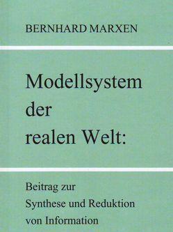 Modellsystem der realen Welt von Marxen,  Bernhard