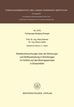 Modelluntersuchungen über die Strömungs- und Stoffausbreitung in Schüttungen im Hinblick auf den Brenngaseinsatz in Schachtöfen von Kremer,  Hans