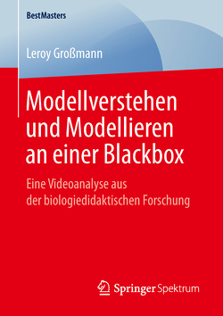 Modellverstehen und Modellieren an einer Blackbox von Großmann,  Leroy
