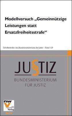 """Modellversuch """"Gemeinnützige Leistungen statt Ersatzfreiheitsstrafe"""" von Grafl,  Christian, Stummer-Kolonovits,  Judith"""