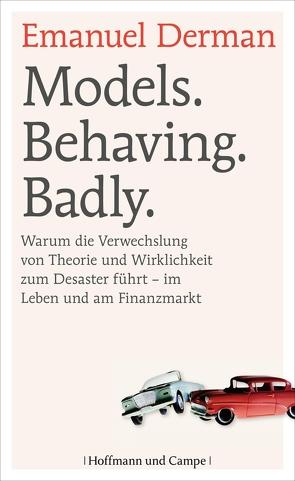 Models. Behaving. Badly. von Derman,  Emanuel, Kober,  Hainer