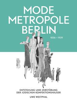 Modemetropole Berlin 1836 – 1939 von Westphal,  Uwe