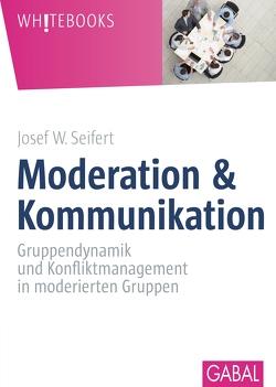 Moderation & Kommunikation von Seifert,  Josef W