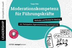 Moderationskompetenz für Führungskräfte von Föhr,  Tanja