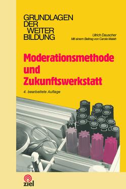 Moderationsmethode und Zukunftswerkstatt von Dauscher,  Ulrich, Maleh,  Carole