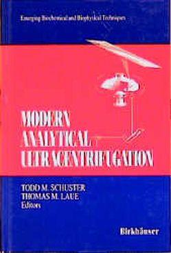 Modern Analytical Ultracentrifugation von Laue,  Thomas M, Schuster,  Todd M