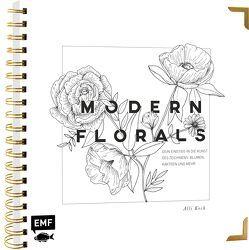 Modern Florals – Dein Einstieg in die Kunst des Zeichnens: Blumen, Kakteen und mehr von Koch,  Alli