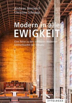 Modern in alle Ewigkeit von Nentwich,  Andreas, Schnapp,  Christine