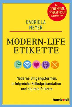 Modern-Life-Etikette von Meyer,  Gabriela