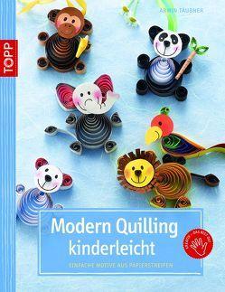 Modern Quilling kinderleicht von Schmitt,  Gudrun