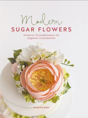Modern Sugar Flowers von Butler,  Jaqueline