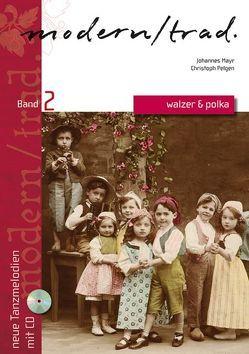 Modern / trad. Band 2 von Mayr,  Johannes, Pelgen,  Christoph