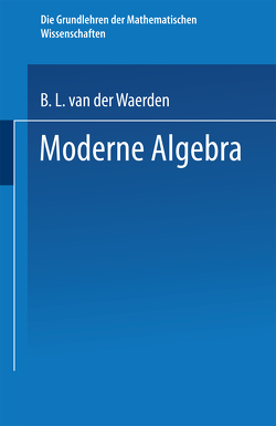 Moderne Algebra von Artin,  Emil, Noether,  Emmy, Waerden,  Bartel Leendert