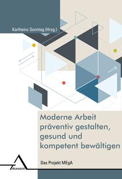 Moderne Arbeit präventiv gestalten, gesund und kompetent bewältigen von Sonntag,  Karlheinz