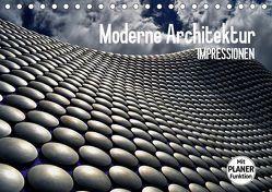 Moderne Architektur. Impressionen (Tischkalender 2019 DIN A5 quer)
