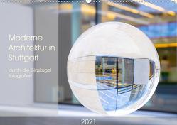Moderne Architektur in Stuttgart durch die Glaskugel fotografiert (Wandkalender 2021 DIN A2 quer) von Scheurer,  Monika