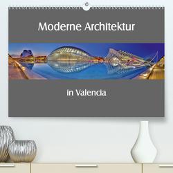 Moderne Architektur in Valencia (Premium, hochwertiger DIN A2 Wandkalender 2021, Kunstdruck in Hochglanz) von Hobscheidt,  Ernst