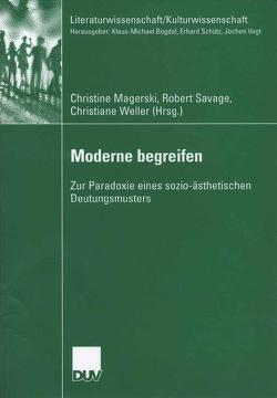 Moderne begreifen von Magerski,  Christine, Savage,  Robert, Weller,  Christiane