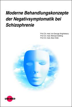 Moderne Behandlungskonzepte der Negativsymptomatik bei Schizophrenie von Anghelescu,  Ion-George, Dettling,  Michael, Hofer,  Alex
