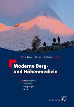 Moderne Berg- und Höhenmedizin von Ebel,  K., Gieseler,  U., Küpper,  Th.