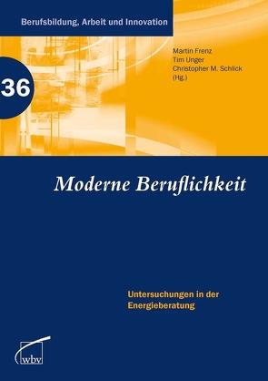 Moderne Beruflichkeit von Frenz,  Martin, Schlick,  Christopher M., Unger,  Tim