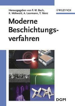 Moderne Beschichtungsverfahren von Bach,  Friedrich-Wilhelm, Laarmann,  Andreas, Möhwald,  Kai, Wenz,  Thomas