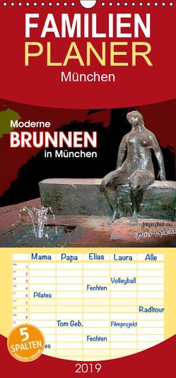 Moderne BRUNNEN in München – Familienplaner hoch (Wandkalender 2019 , 21 cm x 45 cm, hoch) von Wachholz,  Peter