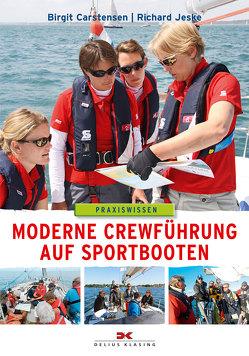 Moderne Crewführung auf Sportbooten von Carstensen,  Birgit, Jeske,  Richard
