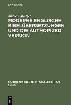 Moderne englische Bibelübersetzungen und die Authorized Version von Metzger,  Albrecht