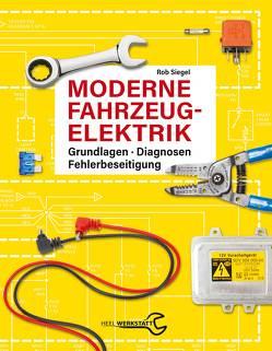Moderne Fahrzeugelektrik von Siegel,  Rob