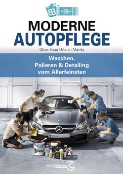 Moderne Fahrzeugpflege von Haas,  Oliver, Mainka,  Martin