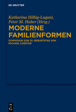 Moderne Familienformen von Hilbig-Lugani,  Katharina, Huber,  Peter M.