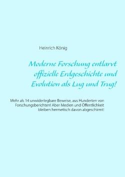 Moderne Forschung entlarvt offizielle Erdgeschichte und Evolution als Lug und Trug! von König,  Heinrich