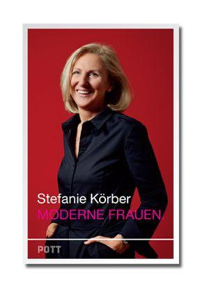 Moderne Frauen von Körber,  Stefanie