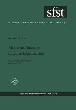 Moderne Fürsorge und ihre Legitimation von Peters,  Helge