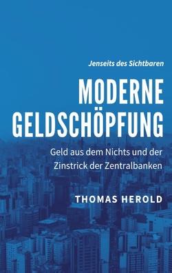 Moderne Geldschöpfung von Herold,  Thomas