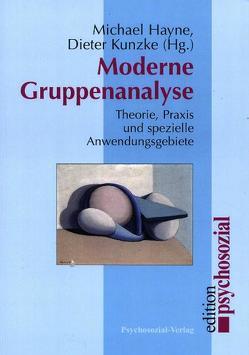 Moderne Gruppenanalyse von Hayne,  Michael, Kunzke,  Dieter