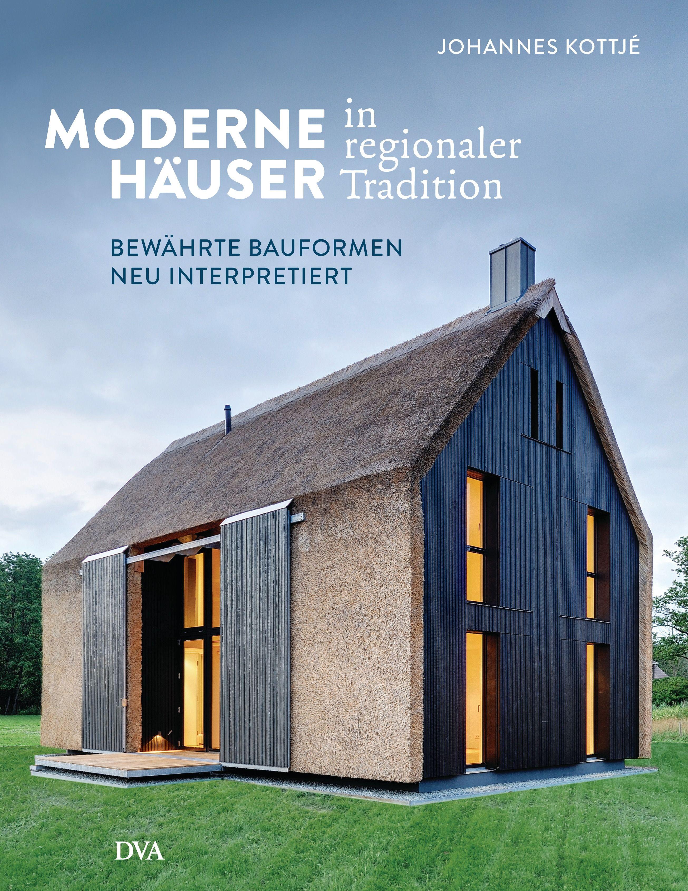 Moderne Häuser in regionaler Tradition von Kottjé, Johannes: Bewähr