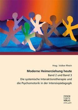 Moderne Heimerziehung heute – Band 2 und Band 3 von Biene,  Michael, Jessel,  Holger, Klaß,  Ulrich, Rhein,  Volker