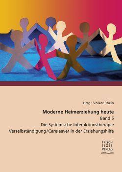Moderne Heimerziehung heute – Band 5 von Klonek,  Julia, Müllrick,  Julia, Pawlak,  Frank, Rhein,  Volker, Schwabe,  Mathias, Wenke,  Matthias